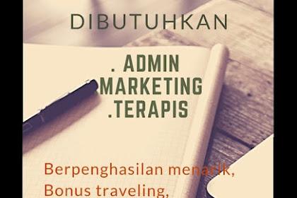 Lowongan kerja Admin, Marketing, Terapis Tasikmalaya