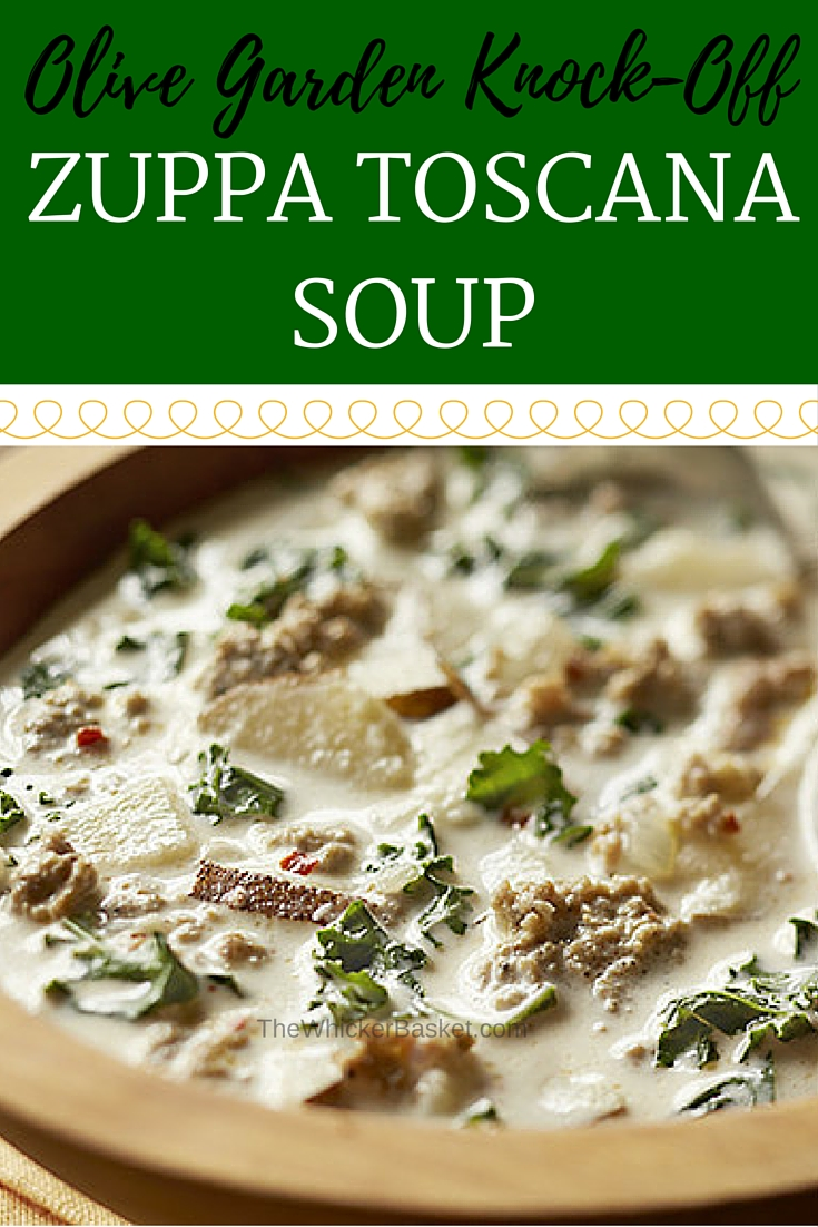 The Whicker Basket Zuppa Toscana Soup Olive Garden Knockoff