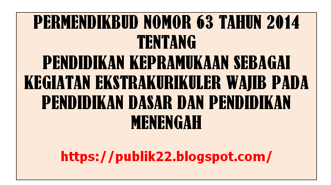 Download Permendikbud Nomor 63 Tahun 2014 Tentang Pendidikan Kepramukaan Sebagai Kegiatan Ekstrakurikuler Wajib Pada Pendidikan Dasar Dan Pendidikan Menengah Info Publik 22 Info Publik