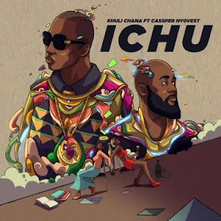 """South African Rap Heavyweight Khuli Chana Comes Through With This Hot Blazing Single Titled """"Ichu"""" Featuring Another Heavyweight Rapper Casper Nyovest Currently Taking Over S.A, Produced By Brainohaze."""