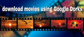 Downloading any movies using Google dorks