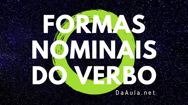 Língua Portuguesa: O que são Formas Nominais do Verbo