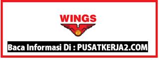 Lowongan Kerja  PT Wing Surya SMA SMK D3 S1 April 2020