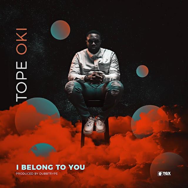 Audio: I Belong to You: Tope Oki