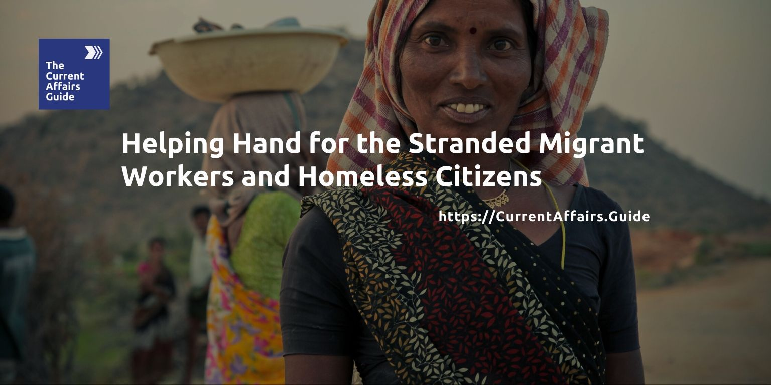Helping Hand for the Stranded Migrant Workers and Homeless Citizens