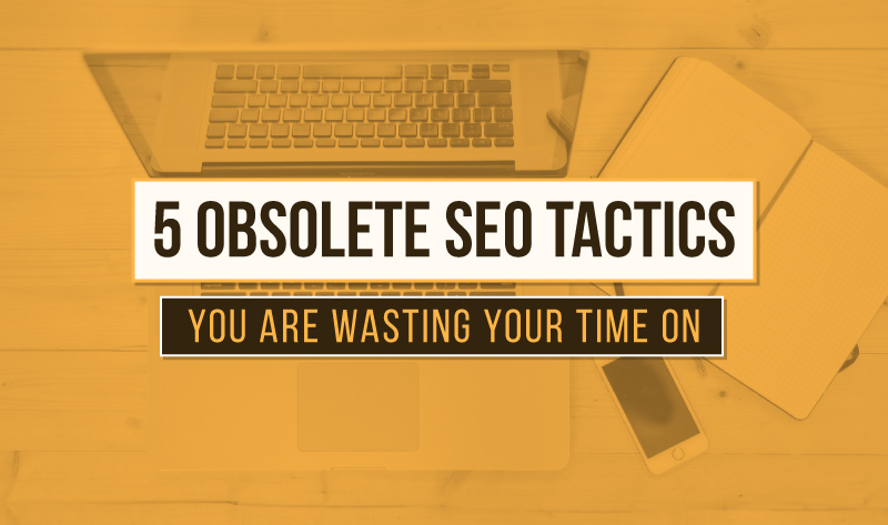 Forget These Stone-Age SEO Tactics Right Now