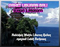 Paket Liburan 3 Hari 2 Malam Di Bali