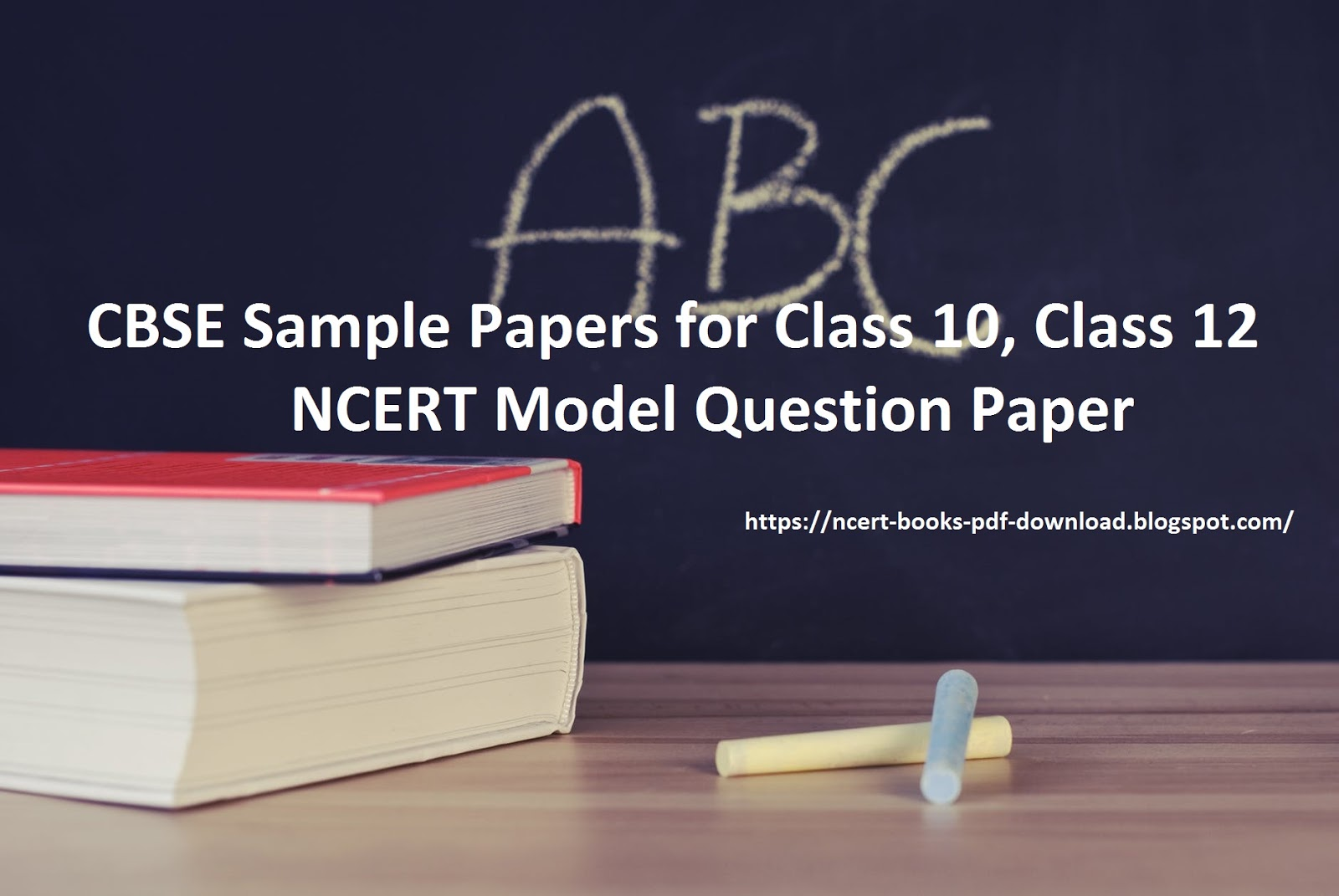 CBSE Sample Papers for Class 10, Class 12 | NCERT Model Question Paper