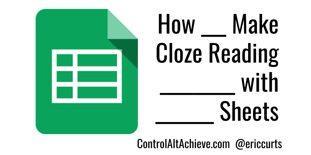 Control Alt Achieve: Create Cloze Reading Activities with Google ...