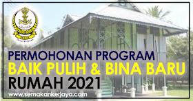 Permohonan Program Baik Pulih & Bina Baru Rumah 2021