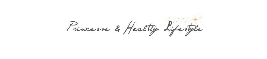 Princesse & Healthy Lifestyle