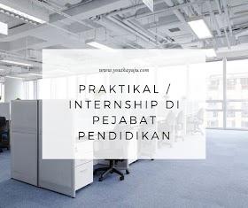 Praktikal / Internship Di Pejabat Pendidikan