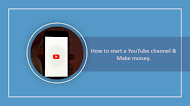 How to start a YouTube channel & Make money.