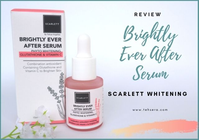 [Review] Scarlett Whitening Serum - Brightly Ever After