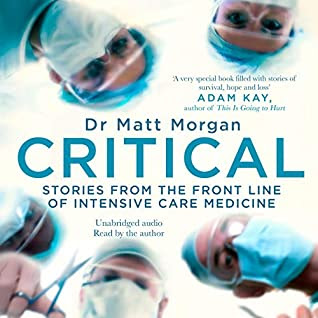 Critical by Dr Matt Morgan cover, surgeons peering down from above, masks on and tools in hand.