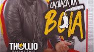 Thullio Milionário - Cachaça na Bota - Promocional de Fevereiro - 2021