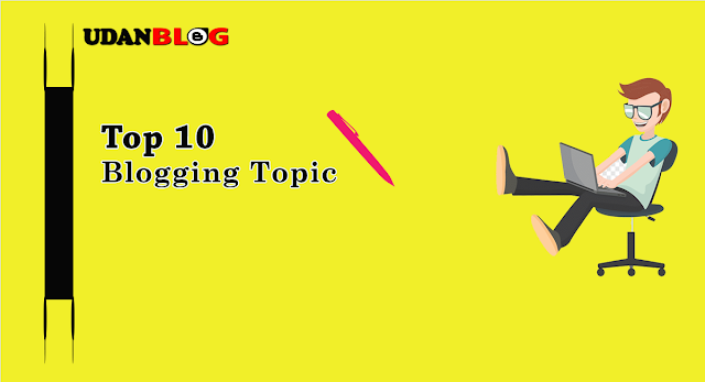 Best  Blogging के लिए Top 10 Topic - 2020 के  Hindi और  English Topic