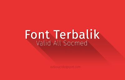 Font Terbalik Untuk Semua Sosial Media