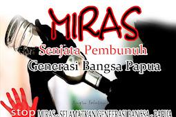 Miras, Senjata Pembunuh Generasi Bangsa Papua
