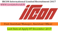 Ircon International Limited Recruitment 2017– 20 Assistant Manager, Assistant Officer