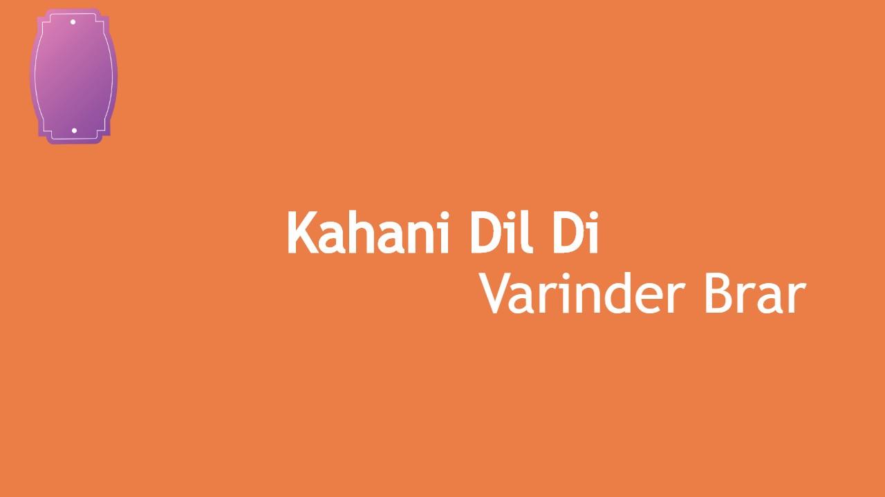 Kahani Dil Di Varinder Brar Status download