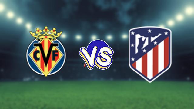 مباراة اتليتكو مدريد ضد فياريال