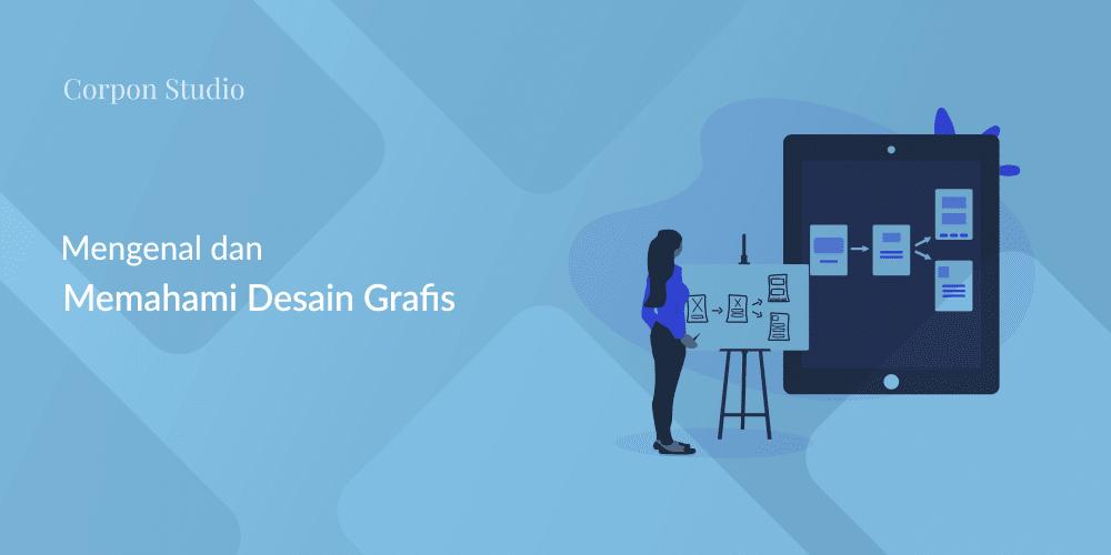 Memahami Lebih Lanjut Tentang Desain Grafis