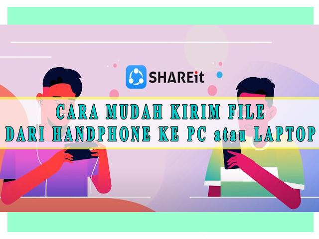 CARA MUDAH KIRIM FILE DARI HANDPHONE KE PC atau LAPTOP
