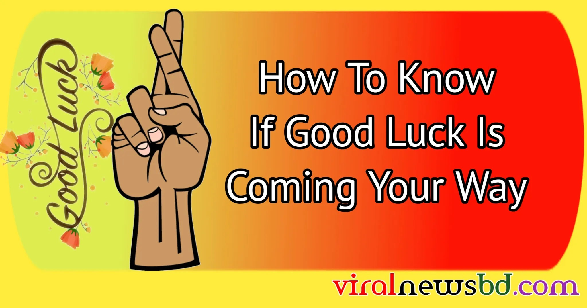 How To Know If Good Luck Is Coming Your Way