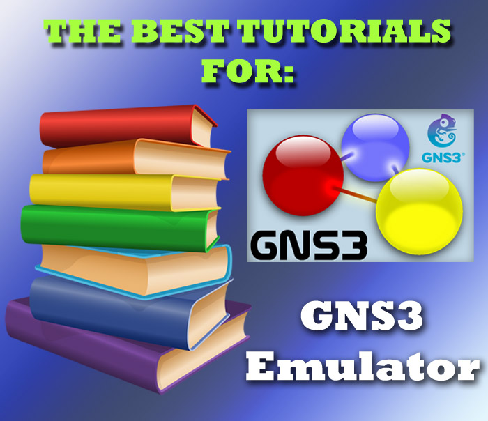 My CCNA CLUB : THE BEST TUTORIALS TO LEARN GNS3