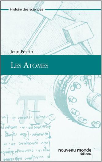 Livre : Les atomes - Jean Perrin, NOUVEAU MONDE ÉDITIONS PDF