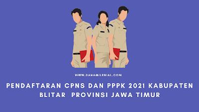 Pendaftaran CPNS dan PPPK 2021 Kabupaten Blitar Provinsi Jawa Timur Lulusan SMA D3 S1 S2