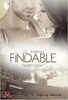 http://www.amazon.de/Findable-Nadine-Kapp-ebook/dp/B01BB1C34M/ref=sr_1_1_twi_kin_1?ie=UTF8&qid=1459608189&sr=8-1&keywords=findable