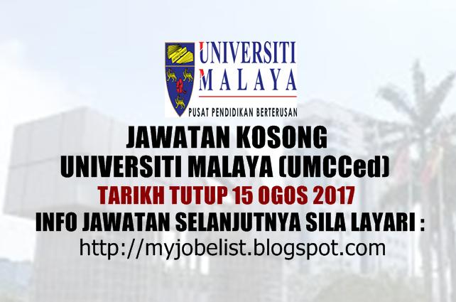 Jawatan Kosong di Universiti Malaya (UMCCed)  Ogos 2017