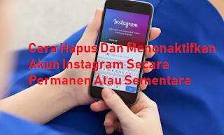 Cara Hapus Dan Menonaktifkan Akun Instagram Secara Permanen atau sementara