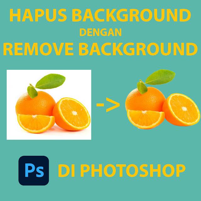 Cara Cepat Hapus Baground di Photoshop Dengan Remove Background