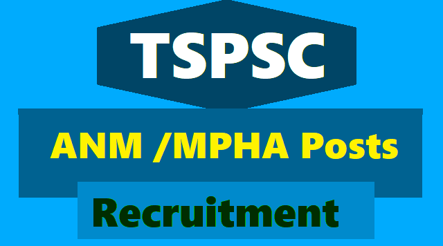 tspsc anm mpha (f) recruitment 2018,anm online application form,mpha hall ticets,anm results certificates verification date,mpha selection list results