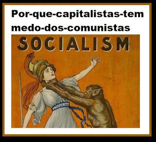 http://www.socialistamorena.com.br/por-que-os-capitalistas-tem-medo-dos-comunistas/