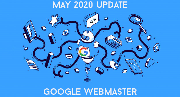 SEO May 2020 Update - Google Webmaster