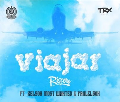 RISCOW - Viajar (feat. Kelson Most Wanted & Paulelson)