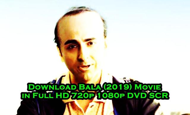 Download Bala (2019) Movie in Full HD 720p 1080p DVD SCR