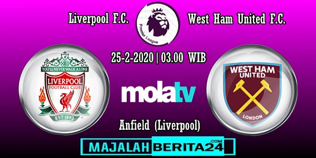Prediksi Liverpool vs West Ham United — 25 Februari 2020