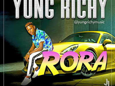 DOWNLOAD MP3: Yung Richy - Rora || @yungrichymusic