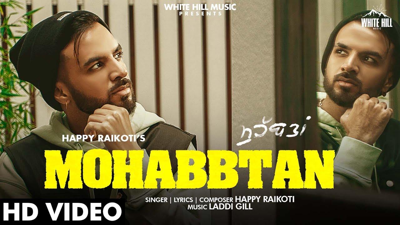 Mohabbtan Lyrics Happy Raikoti Punjabi Song