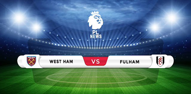 West Ham vs Fulham Prediction & Match Preview
