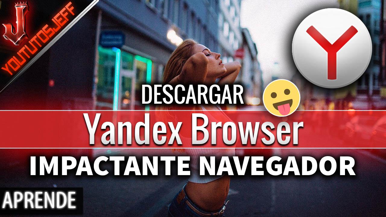Descargar Yandex Browser Español - Impactante Navegador