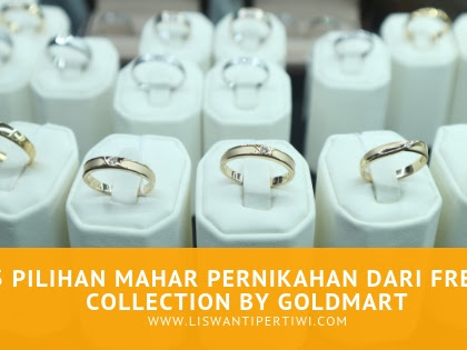 3 Pilihan Mahar Pernikahan dari Freya Collection by Goldmart