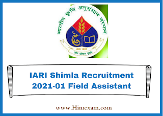 IARI Shimla Recruitment 2021-01 Field Assistant