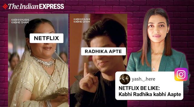 'Return of the Omnipresent': Netizens in splits as Netflix India welcomes Radhika Apte in K3G-style,netflix india,netflix meme,memes on netflix,radhika aapte,web series,radhika aapte hot pics,radhika aapte sexy pics