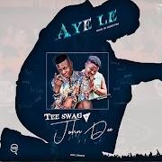 Music: Tee Swag ft. John Dee - Aye Le (Prod. by Biggy Mix)